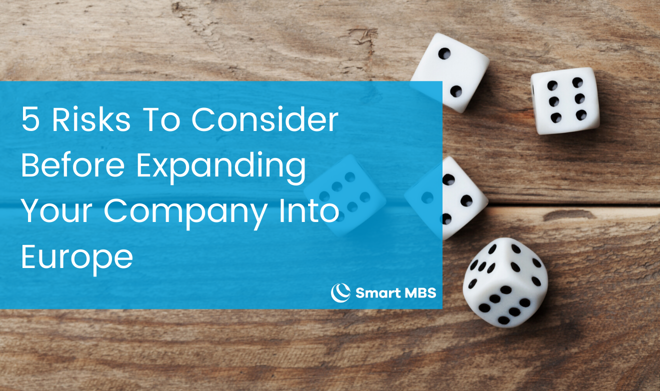 5 Risks To Consider Before Expanding Your Company Into Europe-2