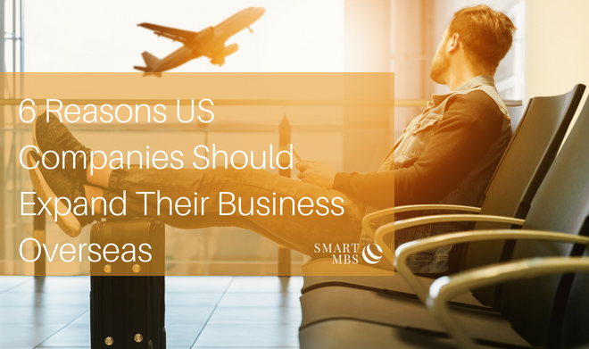 6 Reasons US Companies Should Expand Their Business Overseas (1)