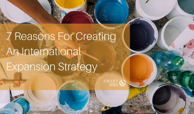 7 Reasons For Creating An International Expansion Strategy (2)