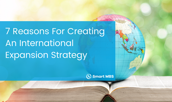 7 Reasons For Creating An International Expansion Strategy-1