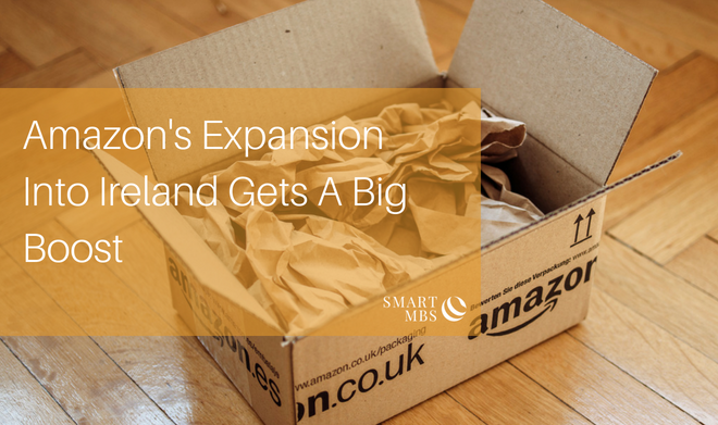 Amazon's Expansion Into Ireland Gets A Big Boost