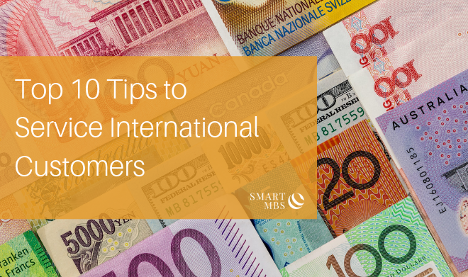 Top 10 Tips to Service International Customers _ Smart MBS