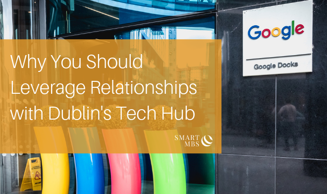 Why You Should Leverage Relationships with Dublins Tech Hub