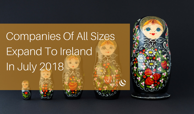 Companies Of All Sizes Expand To Ireland In July
