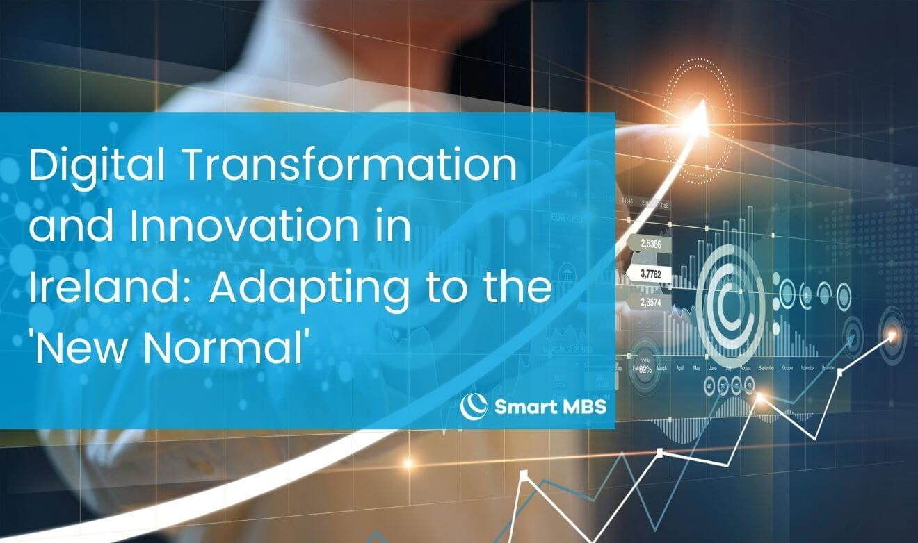Digital Transformation and Innovation in Ireland Adapting to the New Normal
