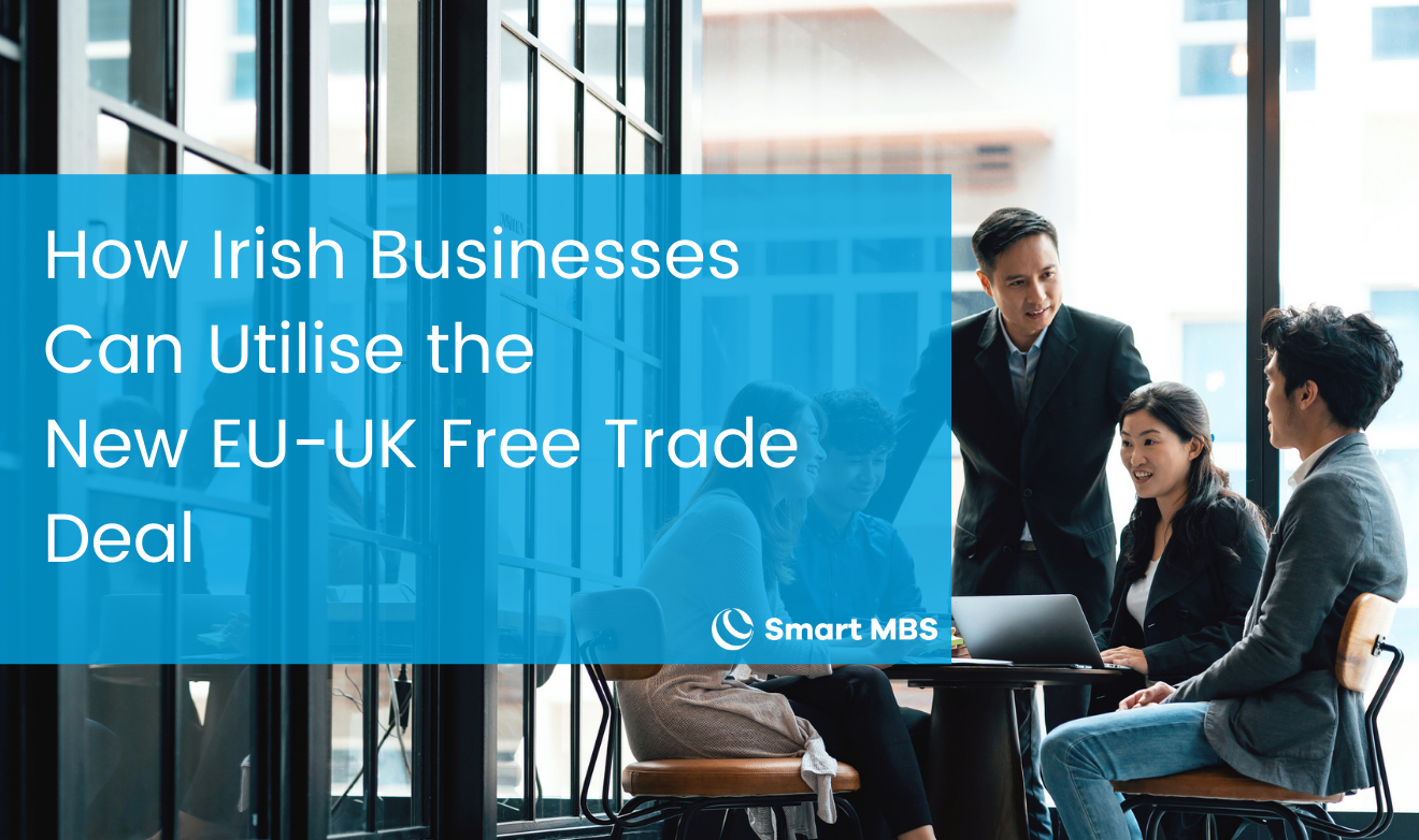 How Irish Businesses Can Utilise the New EU-UK Free Trade Deal (1)