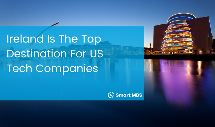 Ireland Is The Top Destination For US Tech Companies-1