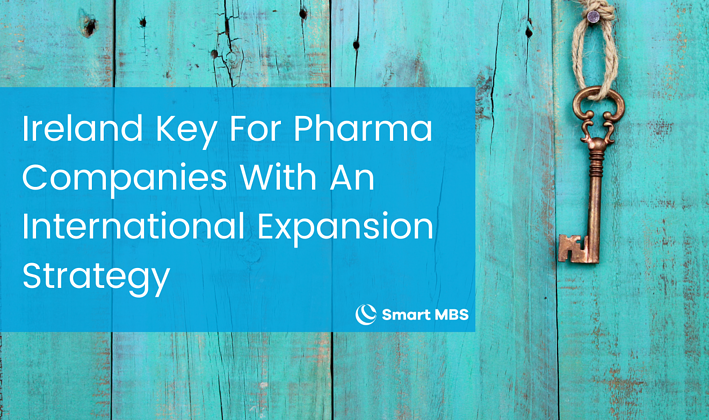 Ireland Key For Pharma Companies With An International Expansion Strategy