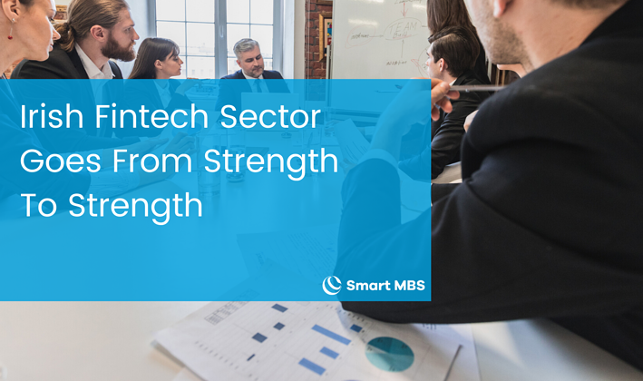Irish Fintech Sector Goes From Strength To Strength-1