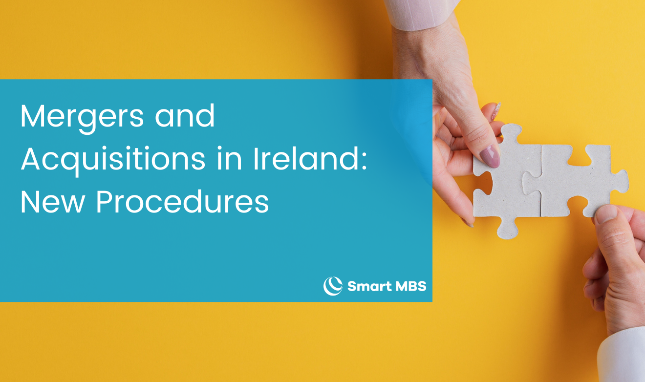 Mergers and Acquisitions in Ireland_ New Procedures