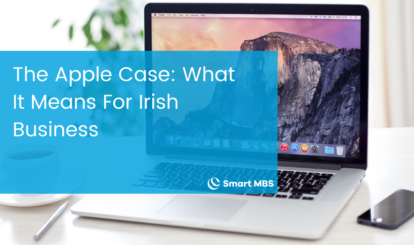 The Apple Case_ What It Means For Irish Business