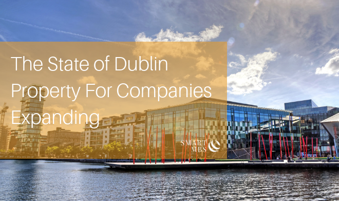 The State of Dublin Property For Companies Expanding V2