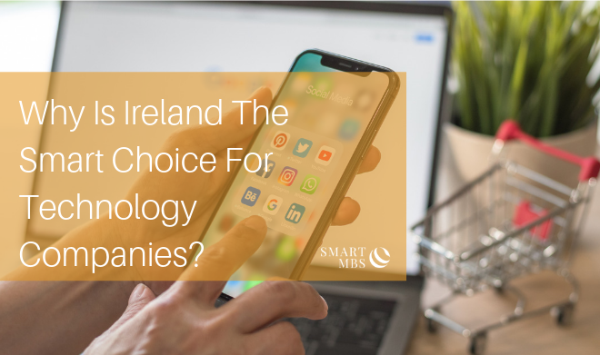 Why Is Ireland The Smart Choice For Technology Companies_