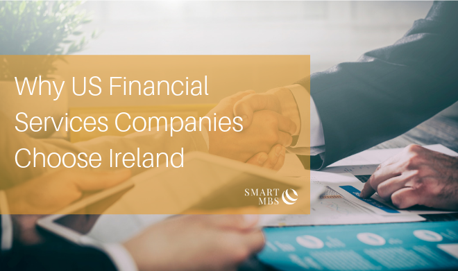 Why US Financial Services Companies Choose Ireland