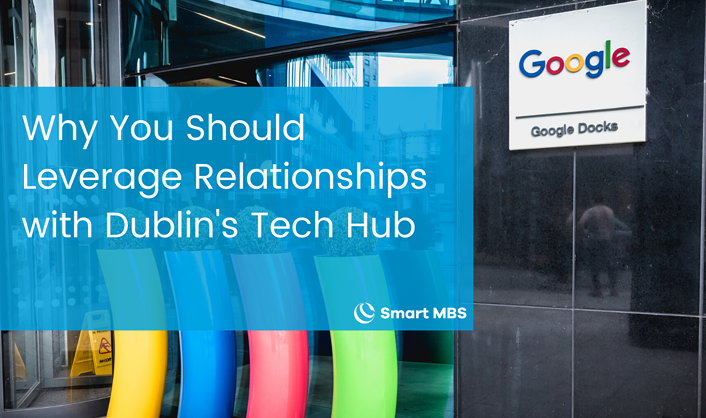 Why You Should Leverage Relationships with Dublins Tech Hub (1)