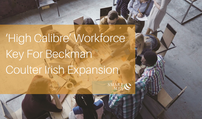 'High Calibre' Workforce Key For Beckman Coulter Irish Expansion.png