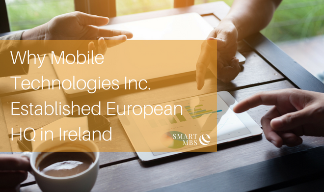 Why Mobile Technologies Inc. Established European HQ in Ireland
